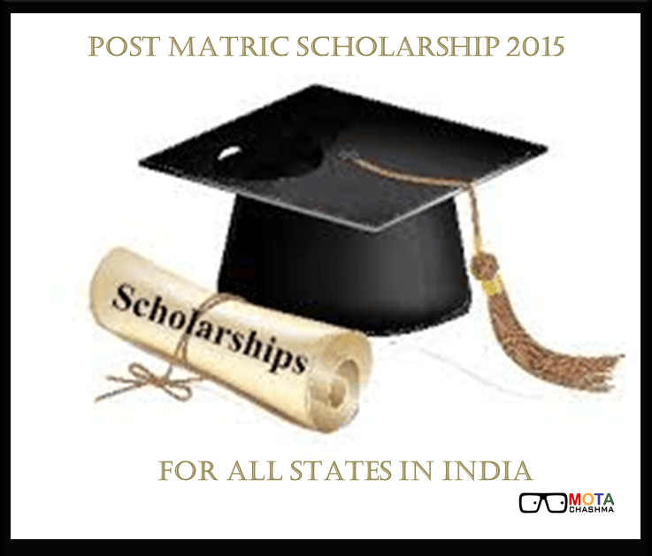 Post Matric Scholarship 2015 for all states in India