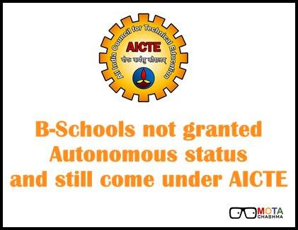 b schools not granted autonomous status and still come under aicte