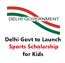 sports scholarship to be launched for school kids by delhi govt