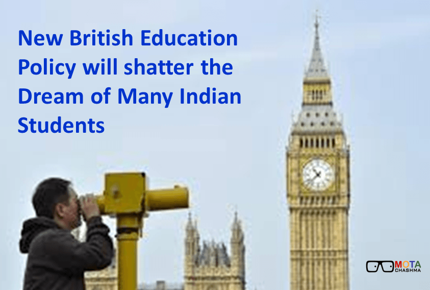 New British policy will shatter the dream of any Indian Students